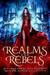 Realms and Rebels A Paranormal and Fantasy Reverse Harem Boxed Set by May Dawson