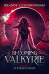 Becoming Valkyrie
