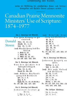 Canadian Prairie Mennonite Ministers' Use of Scripture: 1874-1977