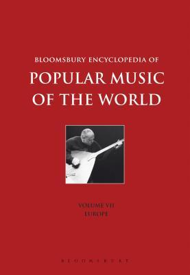 Bloomsbury Encyclopedia of Popular Music of the World, Volume 7: Locations - Europe