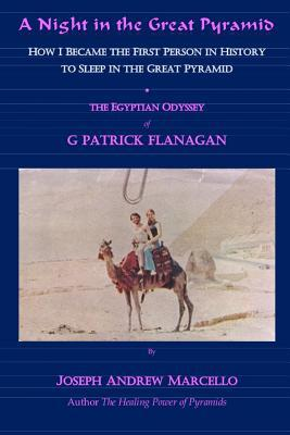 A Night in the Great Pyramid: The Egyptian Adventure of G. Patrick Flanagan