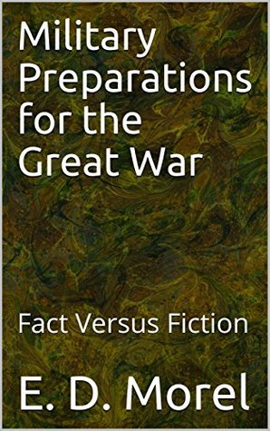 Military Preparations for the Great War: Fact Versus Fiction