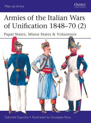 Kindle scarica libri gratis Armies of the Italian Wars of Unification 1848-70 (2): Papal States, Minor States & Volunteers PDF 1472826248