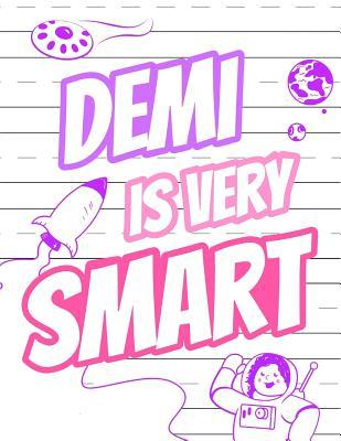 Demi Is Very Smart: Primary Writing Tablet for Kids Learning to Write, Personalized Book with Child's Name for Girls, 65 Sheets of Practice Paper, 1 Ruling, Preschool, Kindergarten, 1st Grade, 8 1/2 X 11