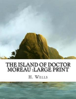 The Island of Doctor Moreau: Large Print