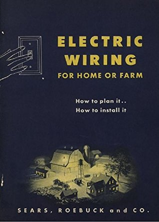 Peachy Electrical Wiring For Home Or Farm 1947 How To Plan It How To Wiring 101 Orsalhahutechinfo