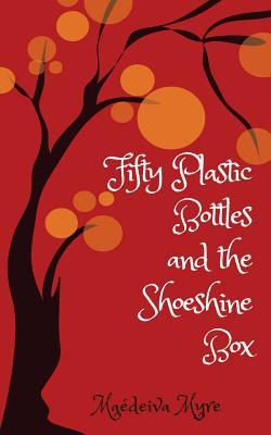 Fifty Plastic Bottles and the Shoeshine Box