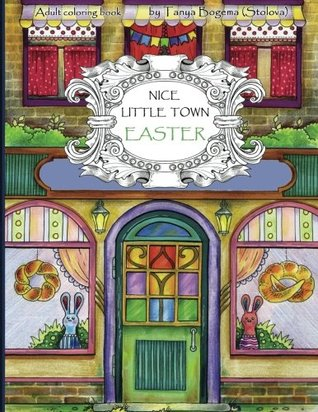 Nice Little Town Easter: Adult Coloring Book (Coloring pages for relaxation, Stress Relieving Coloring Book)