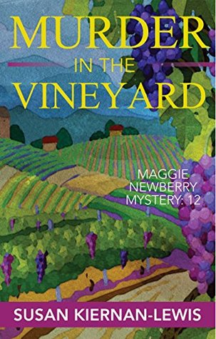 Murder in the Vineyard (Maggie Newberry Mysteries #12)