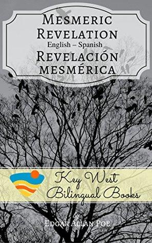 Mesmeric Revelation - Revelación mesmérica (Key West Bilingual Tales Book 13)