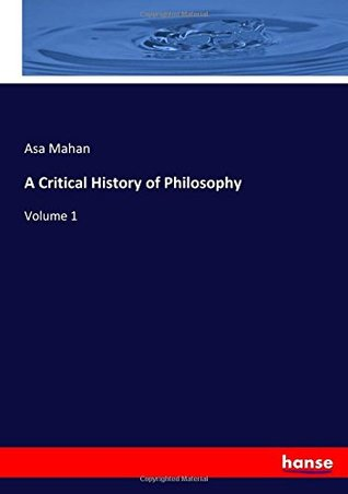 A Critical History of Philosophy: Volume 1