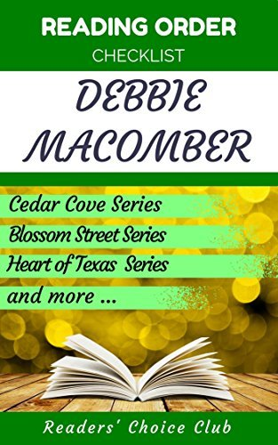 Reading order checklist: Debbie Macomber - Series read order: Cedar Cove, Blossom Street, Heart of Texas and more!