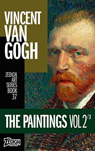Vincent Van Gogh - The Paintings Vol 2 (Zedign Art Series Book 37)