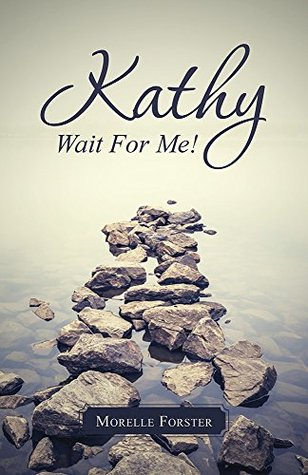 Kathy, Wait For Me!