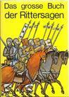 Das grosse Buch der Rittersagen