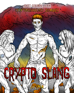 Adult Coloring Book Cryptocurrency Zombies: Crypto Slang