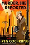 Murder, She Reported (Murder, She Reported #1)