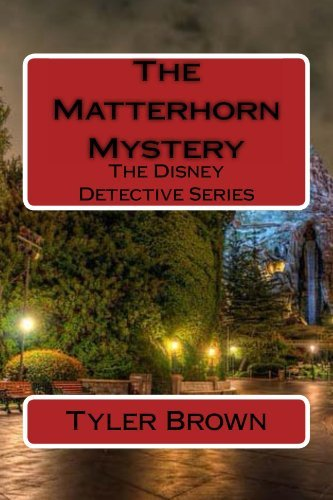 The Matterhorn Mystery (The Disney Detective Series Book 1)