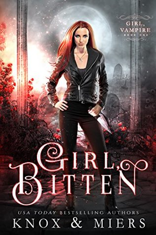 Girl, Bitten (Girl, Vampire #1)