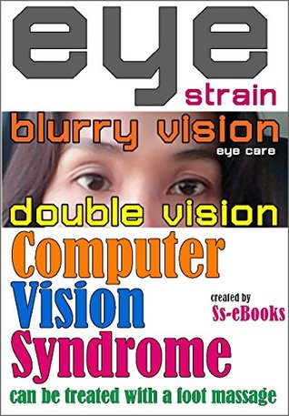 Computer Vision Syndrome: Computer Vision Syndrome can be treated with a foot massage