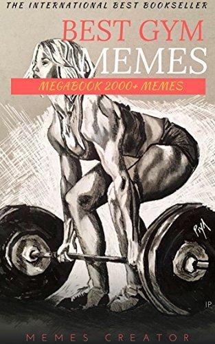 BEST GYM MEMES MEGABOOK: Awesome LOl Funny Gym Memes: (Funny Gym Stuff For Knuckle Heads - Joke Books, Exercise Banter)