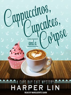 Cappuccinos, Cupcakes, and a Corpse (Cape Bay Cafe Mystery, #1) (audiobook)