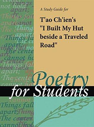 "A Study Guide for T'ao Ch'ien's ""I Built My Hut beside a Traveled Road"