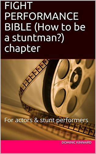 FIGHT PERFORMANCE BIBLE (How to be a stuntman?) chapter: For actors & stunt performers