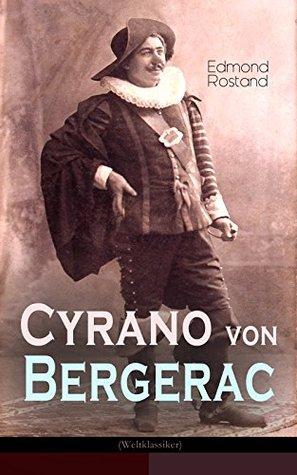 Cyrano von Bergerac (Weltklassiker): Klassiker der französischen Literatur