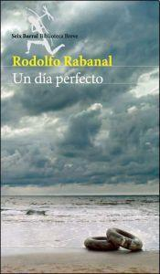 Un día perfecto de Rodolfo Rabanal