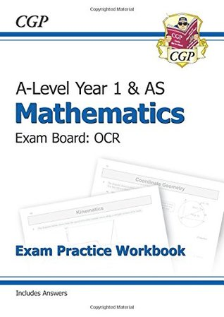 New A-Level Maths for OCR: Year 1 & AS Exam Practice Workbook (CGP A-Level Maths 2017-2018)