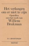 Het verlangen om er niet te zijn: beschouwingen over het werk van Willem Brakman