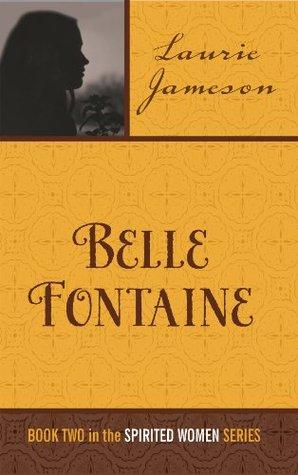 Belle Fontaine (Spirited Women Series Book 2)