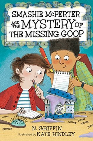 Smashie McPerter and the Mystery of the Missing Goop (Smashie McPerter Investigates)