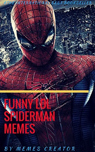 FUNNY LOL SPIDERMAN MEMES: Spider Man Memes & Jokes ( Spiderman Comics Parody) (SPIDY BOOK Book 4)
