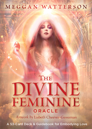 The Divine Feminine Oracle: A 53-Card Deck  Guidebook for Embodying Love
