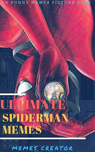 ULTIMATE SPIDERMAN MEMES: Spider Man Memes & Jokes ( Spiderman Comics Parody) (SPIDY BOOK Book 3)