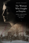 The Woman Who Fought an Empire by Gregory J. Wallance