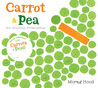 Carrot and Pea (board book): An Unlikely Friendship