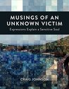 MUSINGS OF AN UNKNOWN VICTIM: Expressions Explain a Sensitive Soul