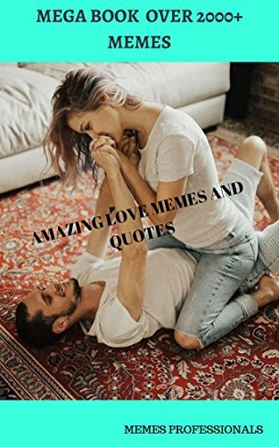 Amazing Love memes and quotes : latest Love quotes and memes of true love (relationship memes Book 7)