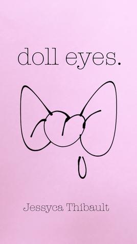 doll eyes.