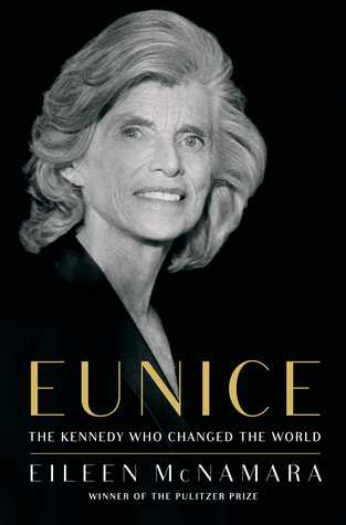 Eunice: The Kennedy Who Changed the World