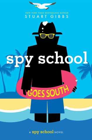 Spy School Goes South por Stuart Gibbs