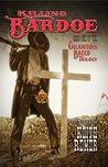 Killing Bardoe: Book One of The Calamitous Breed