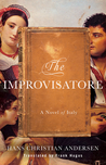The Improvisatore by Hans Christian Andersen