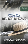 Who the Bishop Knows (The Amish Bishop Mysteries #3)