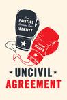 Uncivil Agreement...