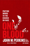 One Blood: A Parting Word to the Church on Race