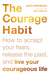 The Courage Habit by Kate Swoboda